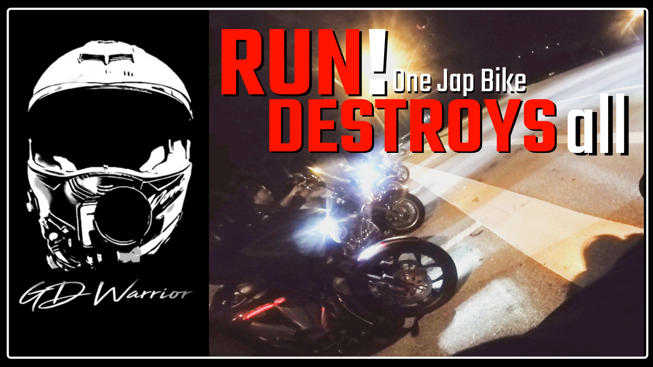 Click image for larger version  Name:RUN - One JAP BIKE DESTROYS THEM ALL!.png Views:79 Size:881.9 KB ID:211384